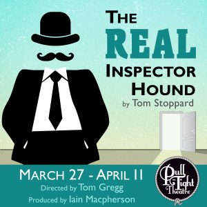 The Real Inspector Hound at Pull-Tight