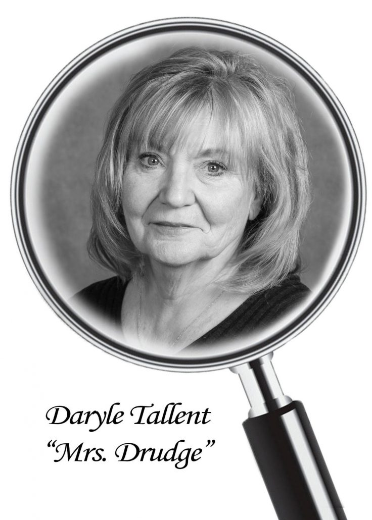 Daryle Tallent as Mrs. Drudge