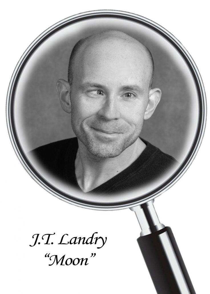 J.T. Landry as Moon